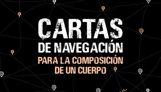 """Contribuye enviando tu carta para """"Cartas de Navegación para la Composición de un Cuerpo"""""""